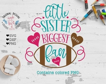 football svg, football heart svg, football sister svg, Little sister Biggest Fan Cut File in SVG, DXF, PNG, American Football Cut File
