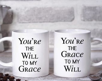 You're The Will To My Grace Coffee Mug, Will and Grace, Grace and Will, Friendship Coffee Mugs
