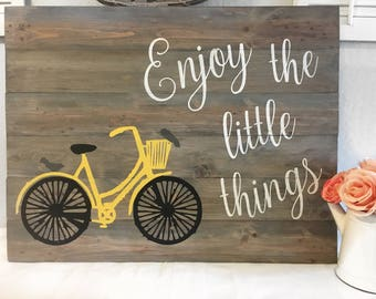 Enjoy the little things Sign - Bike Sign - Yellow Bike Sign - Wood Sign - Rustic Wood Sign