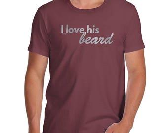 Funny Tshirts For Men I Love His Beard Men's T-Shirt