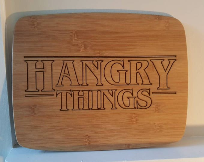 "Stanger Things Inspired Cutting Board ""Hangry Things"""