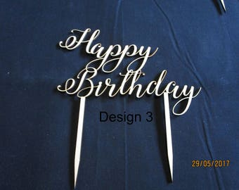 Happy Birthday Cake Toppers available in 3 Designs can be made to measure.