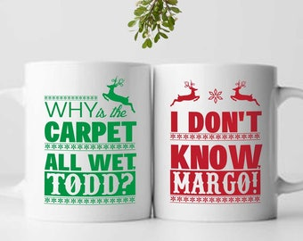 Why is the carpet all wet, Todd? I don't know Margo/Set of 2 Christmas Vacation Movie Quote Coffee Mugs/Cups 11 or 15 Ounce/National Lampoon