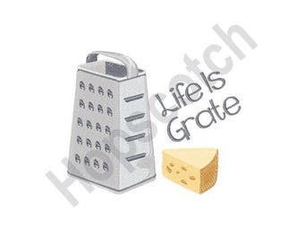 Life Is Grate - Machine Embroidery Design, Cheese Grater