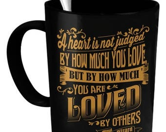 ON SALE A Heart Is Not Judged By How Much You Love 15 oz. Coffee Mug - Wizard of Oz Gift