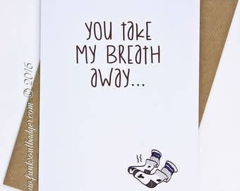 Funny Greetings Card You Take My Breath Away