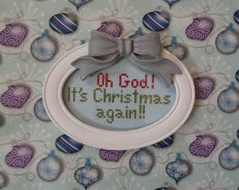 Oh God! It's Christmas Again!! framed cross stitch
