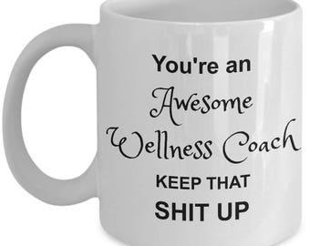 Wellness Coach Mug - Best Ever Coffee Cup - You're Awesome