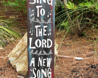 """Custon wood sign, """"Sing to the Lord a new song"""" Beautiful colors , makes a Great Gift!"""