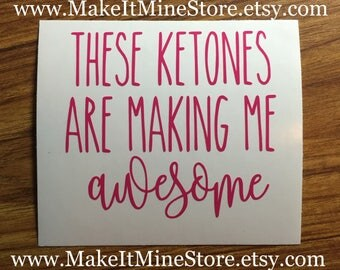 These KETONES are making me AWESOME Pruvit shirt Pruvit decal Pruvit ketones keto os business cards car decal keto shirt #14 hot pink