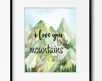 POSTER/I love you to the mountains and back/Tree watercolor/Download/8x10/ Nature Lovers/Mountain Decor Nature Art Wall Art Outdoors/16x20