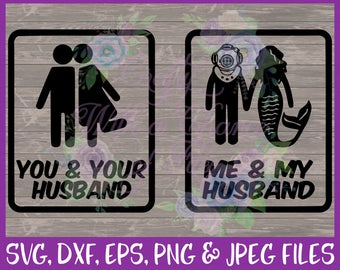 Mermaid SVG You+Your Husband Me+My Husband SVG I'm A Mermaid SVG Mermaid Hair Svg Mermaid Life Svg Wife Svg Eps Png Dxf Jpg Digital Download