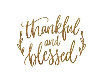 Iron-on Thankful and Blessed Gold Glitter Decal // Fall // Thanksgiving