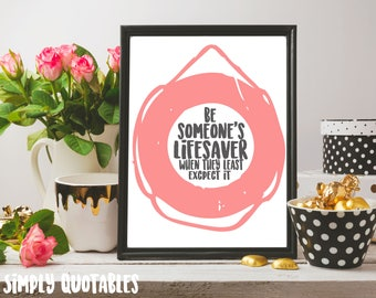 Printable Quote: Be Someone's Lifesaver