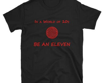 Stranger Things Unisex T-Shirt | Be an Eleven in a world of 10s | Red Font