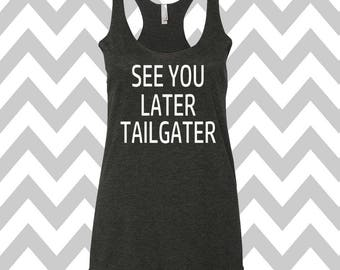 See You Later Tailgater Tank Top Football Tank Football Mom Tank Game Day Tank Top Womens Football Shirt Football Fan Tank Top
