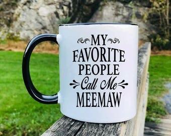 My Favorite People Call Me Meemaw - Mug - Meemaw Gift - Meemaw Mug - Gifts For Meemaw
