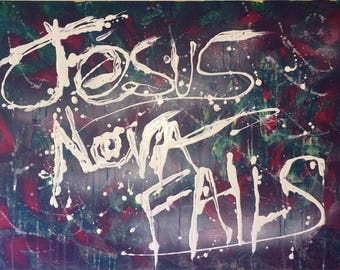 Jesus neva fails