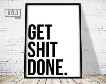 Get Shit Done, Typography Poster, Printable Art, Office Decor, Motivational Poster, Motivational Wall Art, Home Decor, Typography Art, Quote