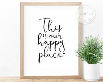 This Is Our Happy Place, PRINTABLE Wall Art, Home Quote, Housewarming Couples Gift, Family New House, Black Typography, Digital Print Decor