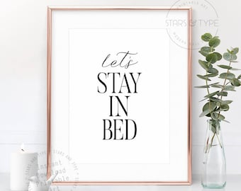 Let's Stay In Bed, PRINTABLE Wall Art, Bedroom Decor, Modern Scandi Style, Monochrome Type, Digital Print Poster Design, Black Typography