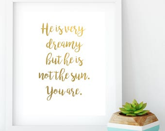 Grey's anatomy quote //  He is very dreamy but he is not the sun //  custom gift, personalized gift, wall decor, office decor, home decor