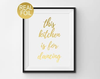 """Real Gold Foil Print, """"This Kitchen Is For Dancing"""", Kitchen Wall Art, Gold Home Decor, Kitchen Decor, Kitchen Print"""