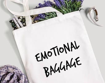 Emotional Baggage,Funny bag, Funny Tote Bag, Canvas tote bag, Funny shopping bag, Gift for her, Gift for him, Gift for friend