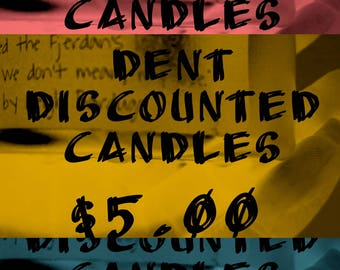 Dent Discounted 4 oz Soy Candle