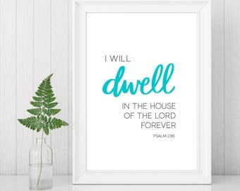 Christian Print   Christian Wall Art   Christian Gifts   Psalm 23:6 Print   I will dwell in the house of the Lord...   Bible Verse Print