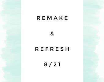 Remake & Refresh 8/21 Class