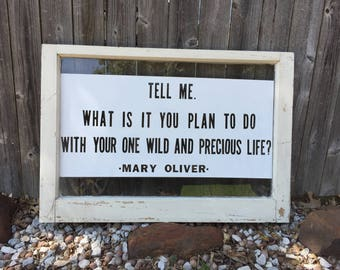Mary Oliver Wild/Precious Life Quote Vintage Window Sign