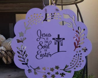 Jesus is the Soul of Easter Sign