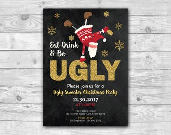 Ugly Sweater Holiday Party Invite Ugly Sweater Drink Ugly Funny Christmas Party Invite Ugly Sweater Christmas Invitation Eat Drink Be Ugly