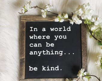 Be kind // wooden sign // 9.5x9.5