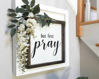 But first pray, Pray sign, religious sign, Christian sign