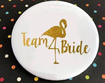 Team Bride Flamingo Pin badge / Bride button / Pinback button / Pin buttons  / Wedding Party Favor / Wedding Party Pinback Buttons