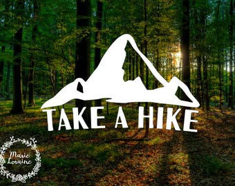Take A Hike Decal - Mountains - Hiking - Outdoors Decal - Camping - Car Decal - Laptop Sticker - Wanderlust - Adventure - Mountains Calling