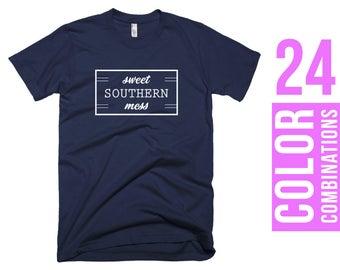 Sweet Southern Mess T-Shirt Sweet Southern Mess Tshirt Sweet Southern Mess T Shirt Women T-Shirt Men T-Shirt Women Tshirt Men Tshirt