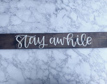 Stay Awhile Wood Sign, Wall Hanging, Wall Sign