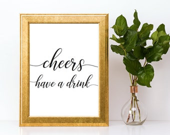 Cheers Have a Drink Bar Sign Downloadable PDF Wedding Printable Engagement Party