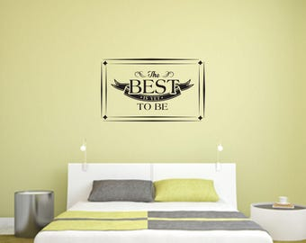 The Best is Yet to be Home and Family Vinyl Wall Decal