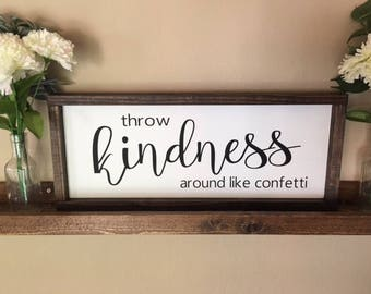 Throw Kindness Around Like Confetti Sign, Kind Sign, Kindness Sign, Always Stay Humble and Kind Sign, Farmhouse Decor, Kind Sign