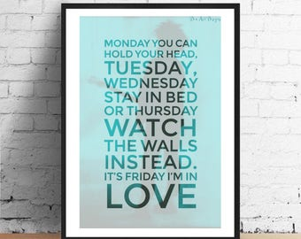 Friday I'm in Love Print- The Cure