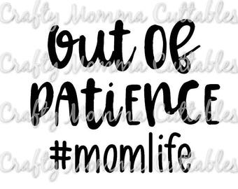 Tired as a Mother SVG file // Out of Patience SVG // #Momlife svg File // Straight outta patience svg// Cutting File // SVG file