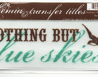 Nothing But Blue Skies Title Rub On Transfer Embellishments Cardmaking Crafts My Mind's Eye Bohemia