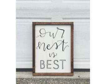 Our Nest is Best- Wood Sign