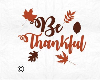 Be thankful SVG Clipart Cut Files Silhouette Cameo Svg for Cricut and Vinyl File cutting Digital cuts file DXF Png Pdf Eps