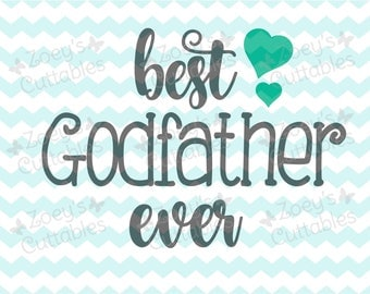 Best Godfather Ever - Cuttable SVG File - Instant Download