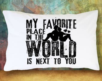 Marriage Pillow Cover - My Favorite Place In The World Is Next To You Pillow Case - Gift For Wife - Gift For Husband - Gift Idea
